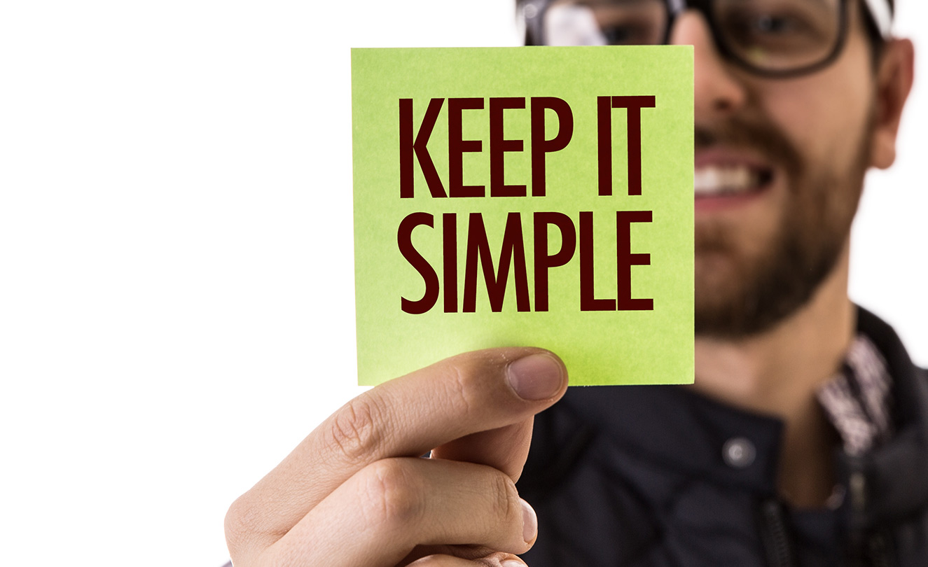 Keep it simple note. Keep your interview answers simple and don't preamble.